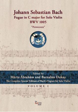 """J. S. Bach: Hegedű fuga a C-dúr szólószonátából """"Pünkösd""""   Volume i."""
